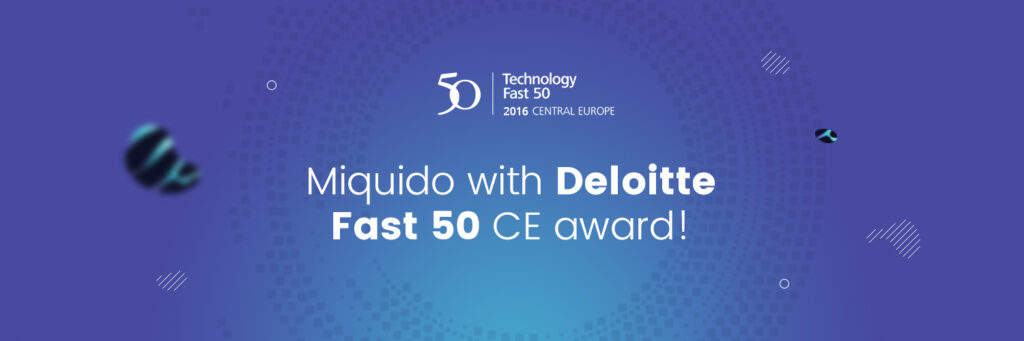 Miquido with Deloitte Technology Fast 50 CE award!